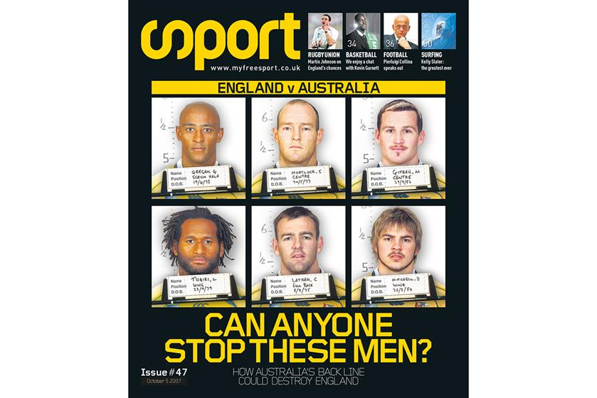 Former editor Simon Caney came up with this cheeky idea ahead of a Rugby World Cup quarter final against England – presenting the Wallabies' dangermen as wanted criminals. England won the game, pleasingly.