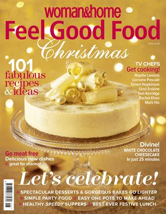 Woman & Home's Feel Good Food Christmas special, published by IPC Media, aims to keep the big day stress-free with speedy recipes and celebrity chef tips.