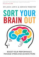 Sort Your Brain Out by Dr Jack Lewis and Adrian Webster