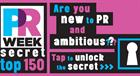 PRWeek launches Secret Top 150