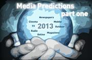 The industry speaks: what will 2013 mean for media? (part one)