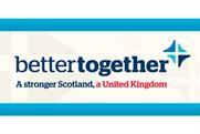 Better Together campaign to overhaul marketing ahead of Scottish independence vote