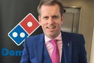 Be positive and congratulate your wife's lover on his good taste, says Domino's marketing boss