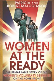 Women at the Ready: Carol Harris reviews a history of the Women's Voluntary Service