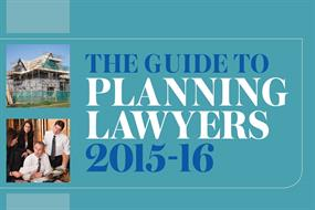 The Guide to Planning Lawyers 2015-16: Making the right choice on legal advice