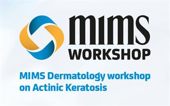 MIMS Dermatology workshop on actinic keratosis
