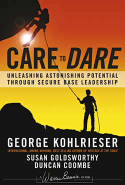 Care to Dare, by George Kohlrieser