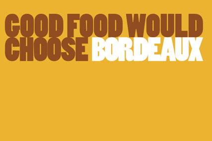 Bordeaux Wine Council 'good food would choose Bordeaux' by Isobel