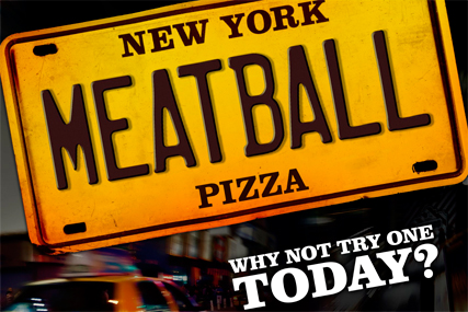 Pizza Hut: promotes the New York Meatball Pizza