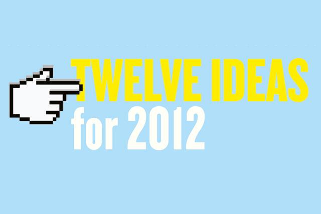 Interactive: Twelve ideas for 2012