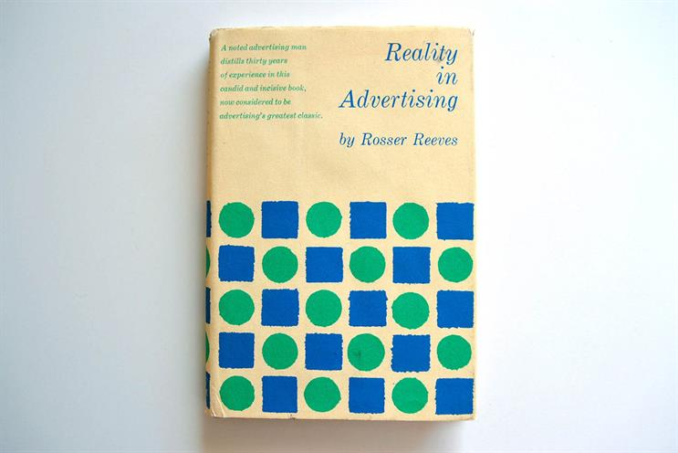 History of advertising: No 120: Rosser Reeves' Reality In Advertising