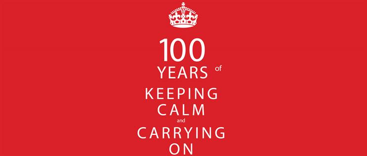 100 years of keeping calm and carrying on