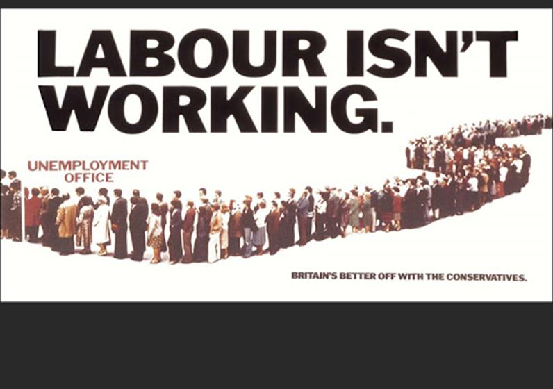 'Poster of the Century' according to a Guardian survey. Written by my deputy, Andrew Rutherford.  Mrs Thatcher's comment: 'Why is the word Labour bigger than Conservative?'  She bought it though.   The poster is credited with persuading Labour Prime Minister, Jim Callaghan, to delay calling the election and leading to the 'winter of discontent', and giving Mrs T a healthy majority.