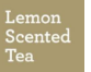Lemon Scented Tea