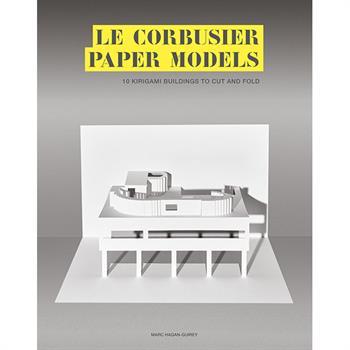 Book Review: 'Le Corbusier Paper Models' by Marc Hagan-Guirey
