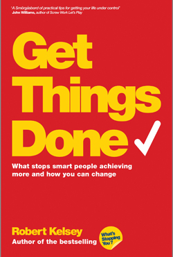 Get Things Done by Robert Kelsey