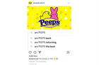 How Peeps staged its return after a 9-month hiatus