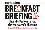 Campaign Breakfast Briefing: Brand v performance: the marketer's dilemma | 14 March 2019