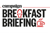 Campaign's Breakfast Briefing - Manchester - February 2021