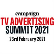 Campaign's TV Advertising Summit - 23 February 2021