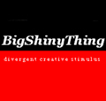 BigShinyThing: giving insight into issues regarding creativity