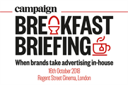 Campaign Breakfast Briefing: When brands take advertising in-house | 16 October 2018