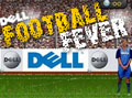 Dell: 'Football Fever'