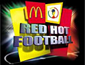 Red Hot Football: too hot for McDonald's?