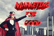 Is marketing for good the only sustainable future for the industry?