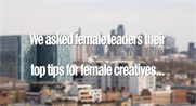 WATCH: Female leaders share top tips for female creatives