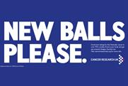 Cancer Research UK 'new balls please' by Rainey Kelly Campbell Roalfe/Y&R