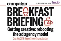 Campaign Breakfast Briefing:  Getting creative: rebooting the ad agency model | 02 July 2019