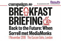 Campaign Breakfast Briefing: Back to the future: When Sorrell met MediaMonks | 1 November 2018
