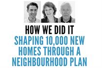 How we are shaping 10,000 new homes through a neighbourhood plan