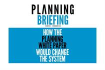 How the planning white paper would change the system: The Planning Briefing