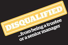 Disqualified... from being a trustee or a senior manager