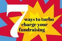 7 ways to turbo charge your fundraising