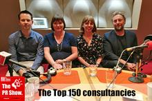 The PR Show podcast: Agency bosses run the rule over Top 150 Consultancies report
