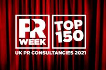 PRWeek reveals the Top 150 UK PR Consultancies in 2021