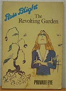 Why is garden writing so earnest 40 years on from Rose Blight's classic Revolting Garden book?