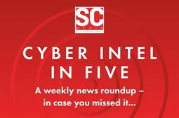 Podcast: SC Cyber Intel in Five [15 May]