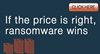Infographic - If the price is right, ransomware wins
