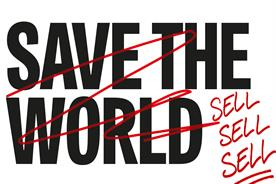 Adland should stop trying to save the world and start selling