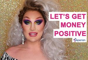 'Bringing glamour of drag scene to world of personal finance' - Behind the Campaign, 'Money Positive' for Experian UK