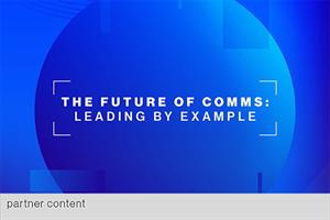The future of comms: Leading voices share their vision
