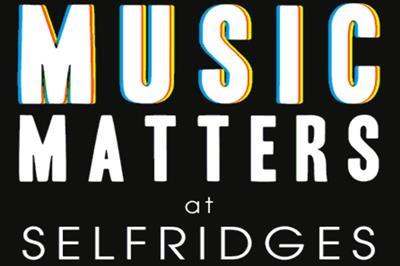 Selfridges to host live music events