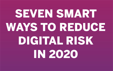 Seven top tips for reducing your digital risk