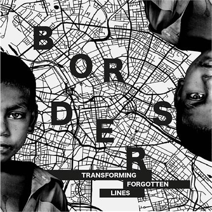 New international competition: BORDERS: Transforming Forgotten Lines