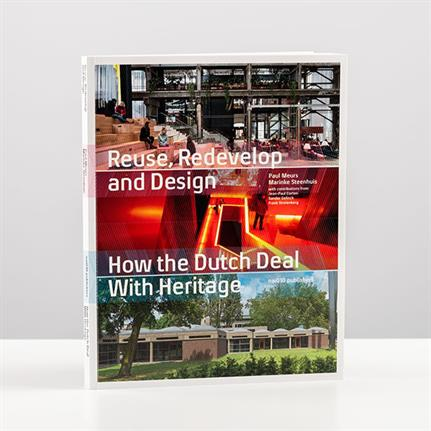 Book Review: 'Reuse, redevelop and design: how the Dutch deal with heritage'