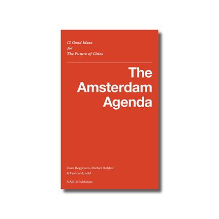 Book Review: 'The Amsterdam Agenda' by Daan Roggeveen and Michiel Hulshof
